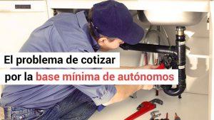 AUTONOMOS. INCONVENIENTES DE COTIZAR POR LA BASE MINIMA