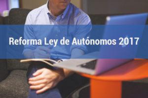 Nueva Ley de Autónomos (Ley 6/2017). Un resúmen (II).